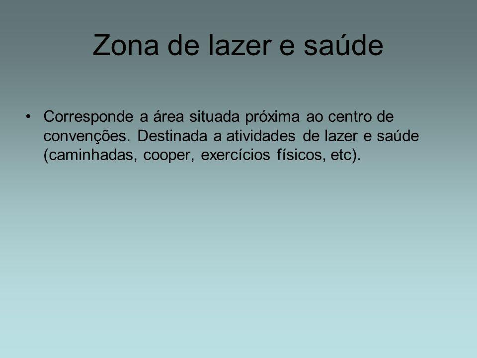 Zona de lazer e saúde