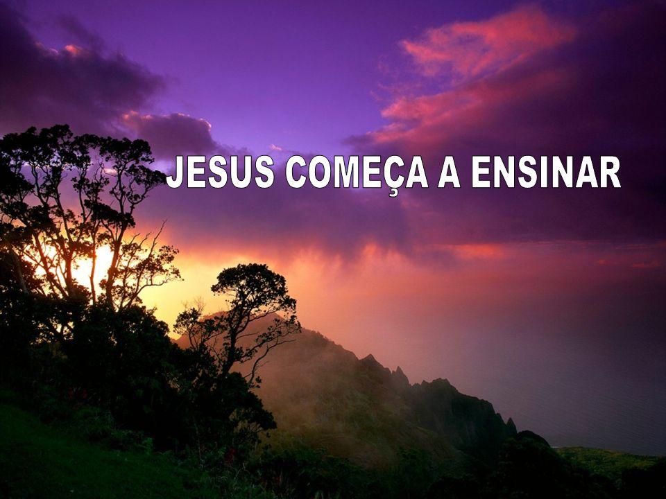 JESUS COMEÇA A ENSINAR