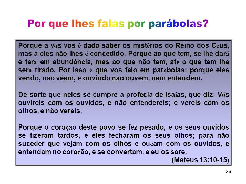 Por que lhes falas por parábolas