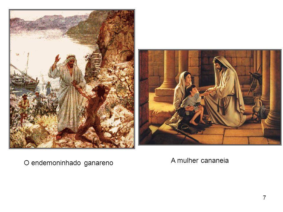 A mulher cananeia O endemoninhado ganareno