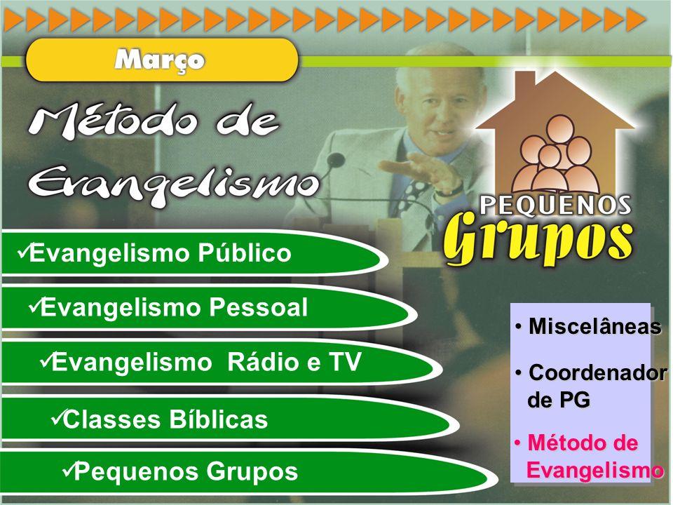 Evangelismo Público Evangelismo Pessoal Evangelismo Rádio e TV