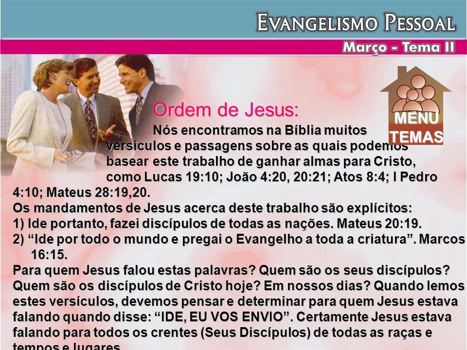 Ordem de Jesus: MENU TEMAS Nós encontramos na Bíblia muitos