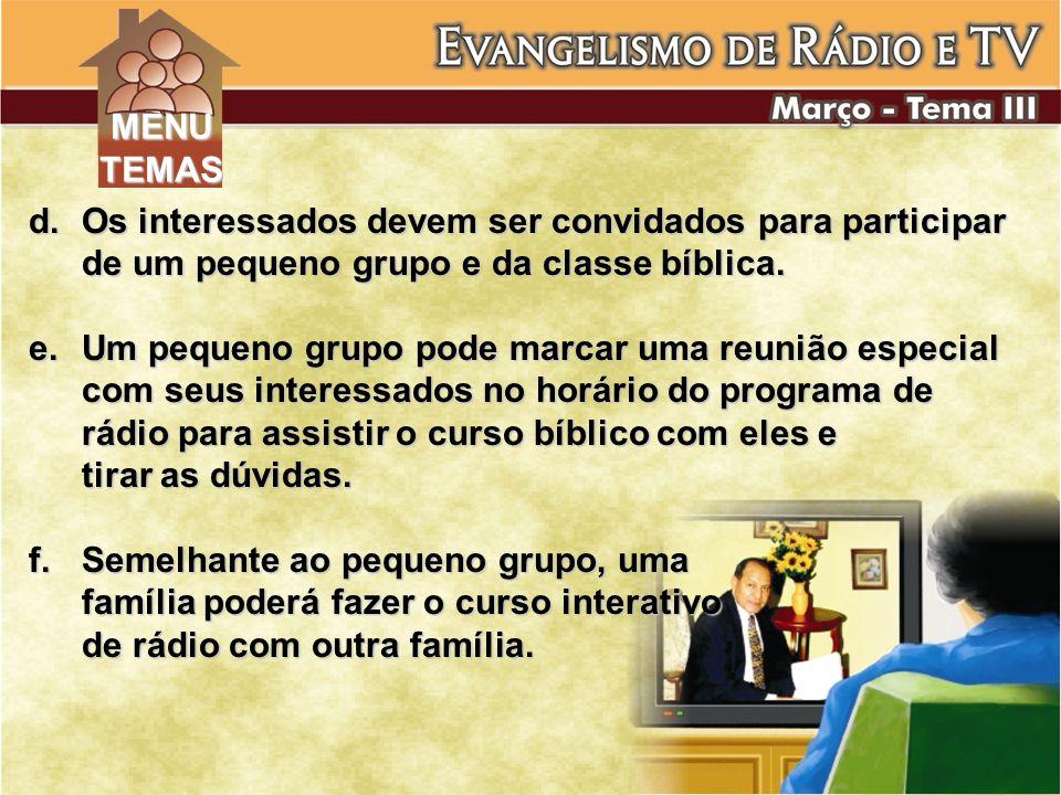 MENU TEMAS. Os interessados devem ser convidados para participar de um pequeno grupo e da classe bíblica.