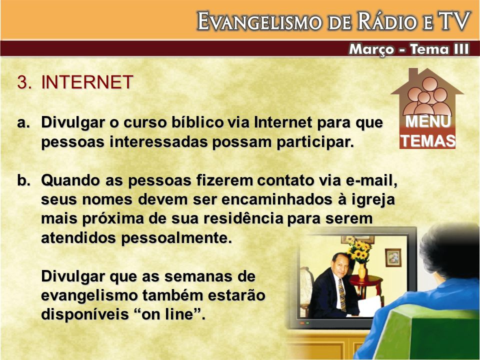3. INTERNET Divulgar o curso bíblico via Internet para que