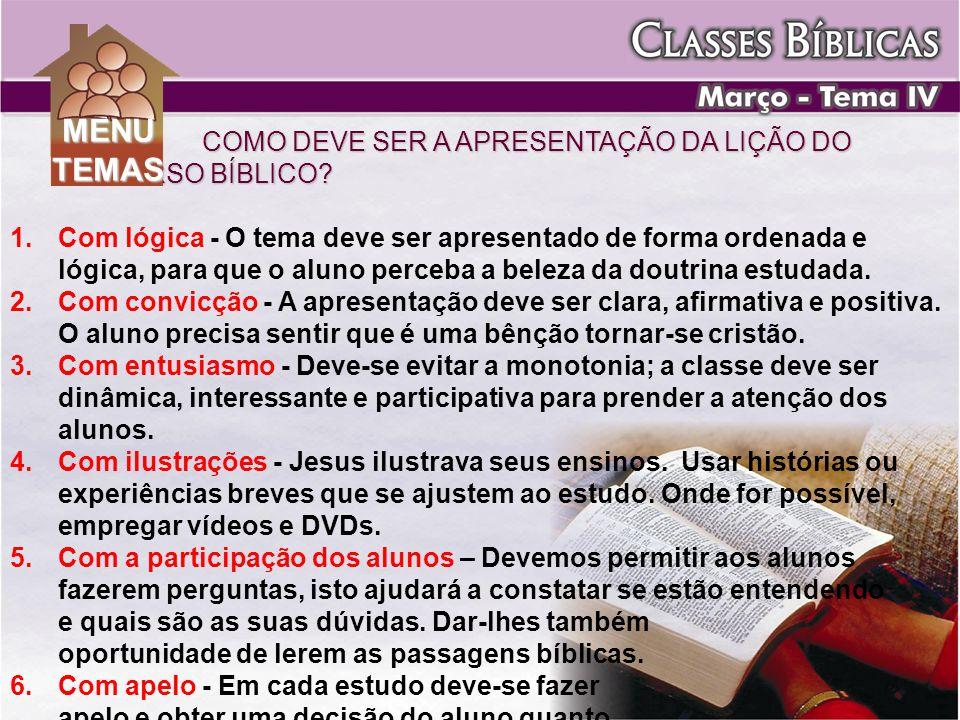 MENU TEMAS COMO DEVE SER A APRESENTAÇÃO DA LIÇÃO DO CURSO BÍBLICO