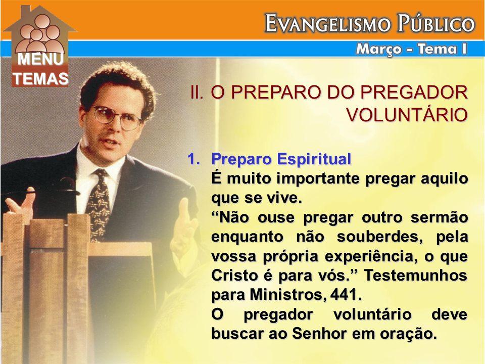 II. O PREPARO DO PREGADOR VOLUNTÁRIO