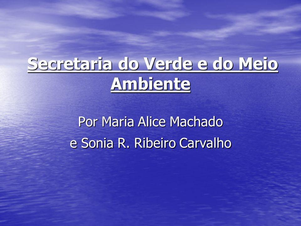 Secretaria do Verde e do Meio Ambiente Por Maria Alice Machado e Sonia R. Ribeiro Carvalho