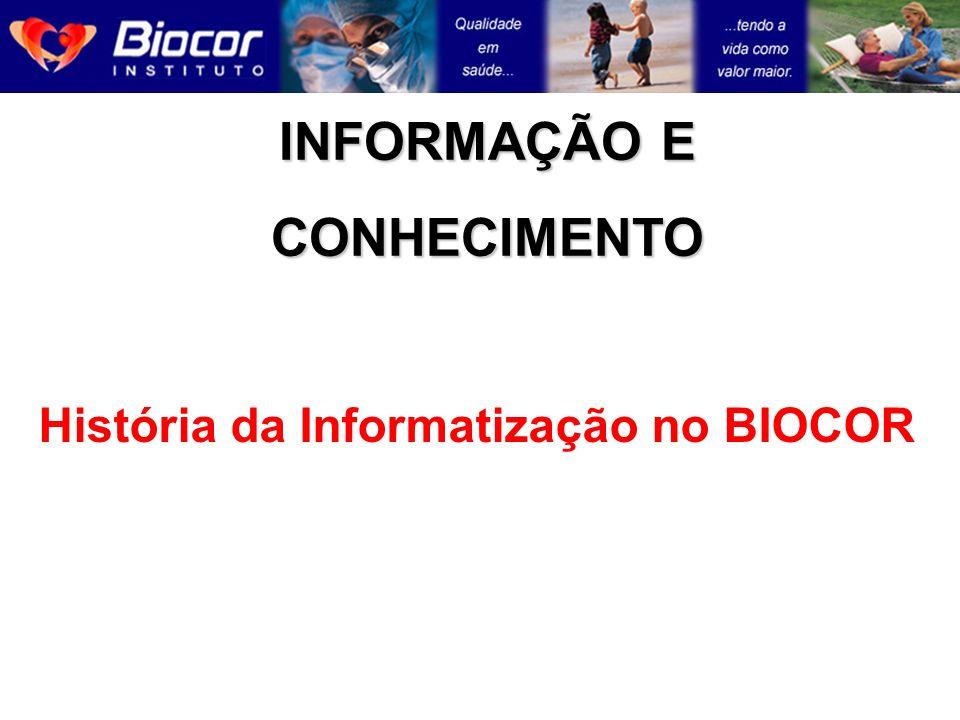 INFORMAÇÃO E CONHECIMENTO História da Informatização no BIOCOR