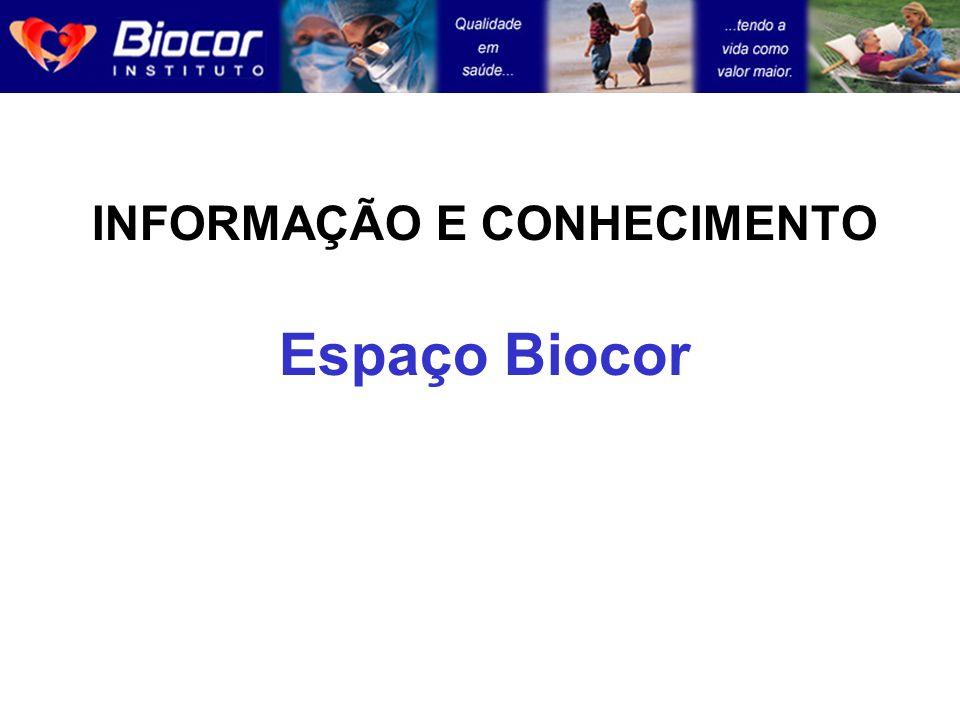 INFORMAÇÃO E CONHECIMENTO Espaço Biocor