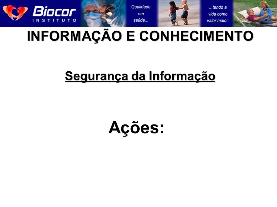 INFORMAÇÃO E CONHECIMENTO Segurança da Informação