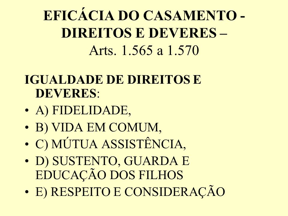 EFICÁCIA DO CASAMENTO - DIREITOS E DEVERES – Arts. 1.565 a 1.570