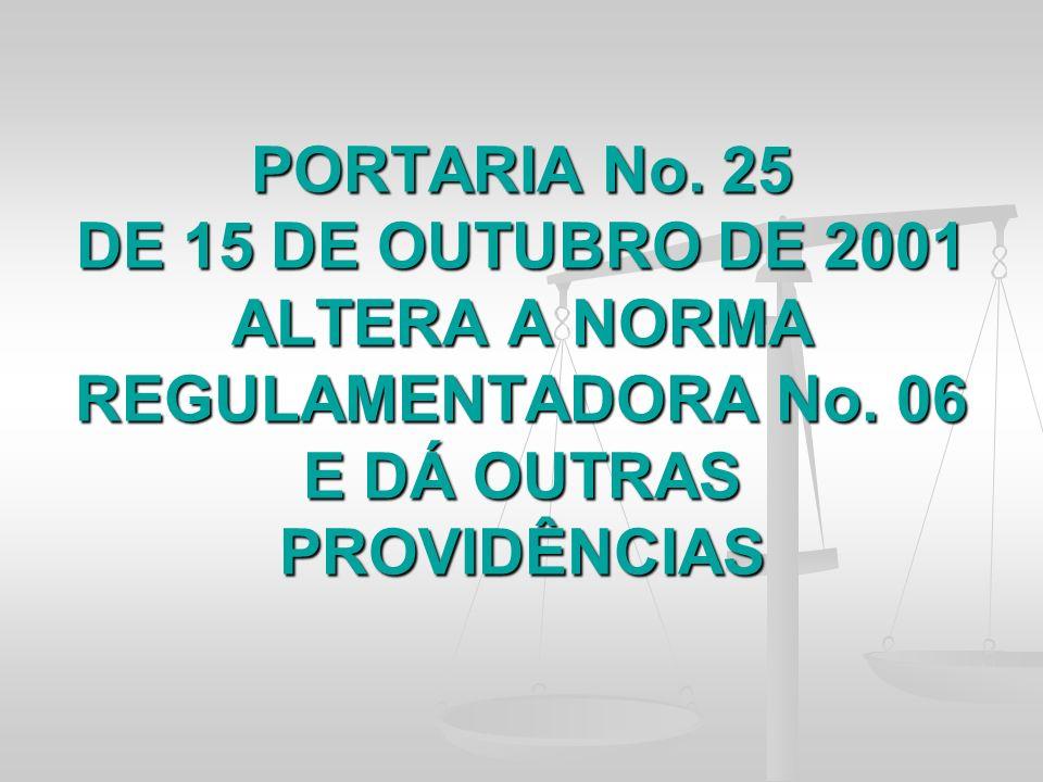PORTARIA No. 25 DE 15 DE OUTUBRO DE 2001 ALTERA A NORMA REGULAMENTADORA No.