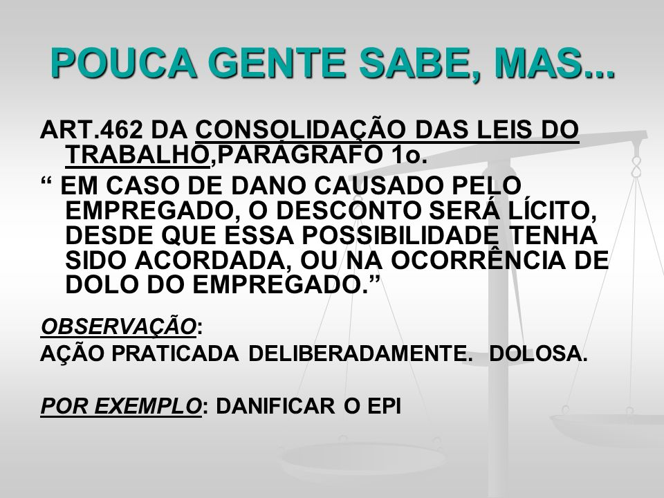 POUCA GENTE SABE, MAS... ART.462 DA CONSOLIDAÇÃO DAS LEIS DO TRABALHO,PARÁGRAFO 1o.