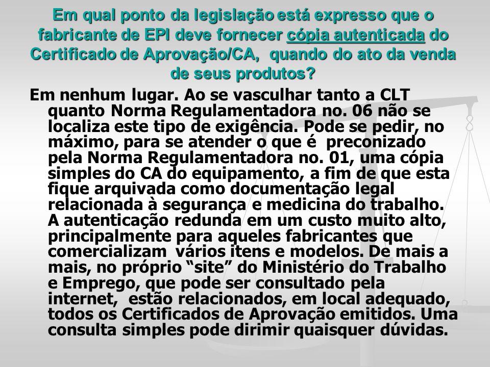 Em qual ponto da legislação está expresso que o fabricante de EPI deve fornecer cópia autenticada do Certificado de Aprovação/CA, quando do ato da venda de seus produtos