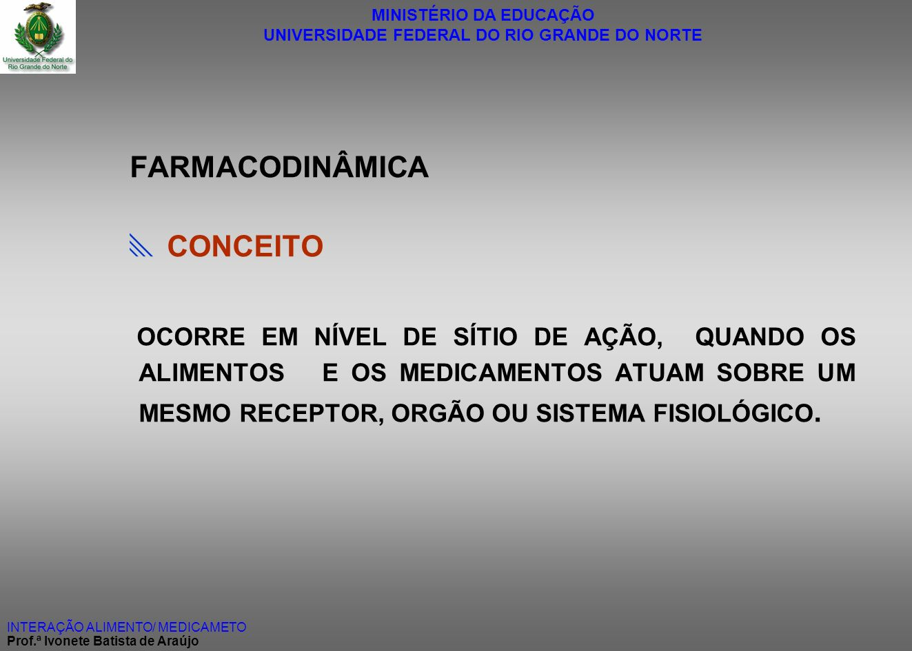 FARMACODINÂMICA  CONCEITO