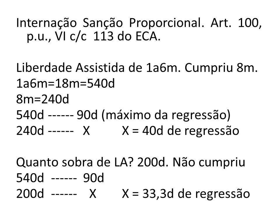 Internação Sanção Proporcional. Art. 100, p.u., VI c/c 113 do ECA.