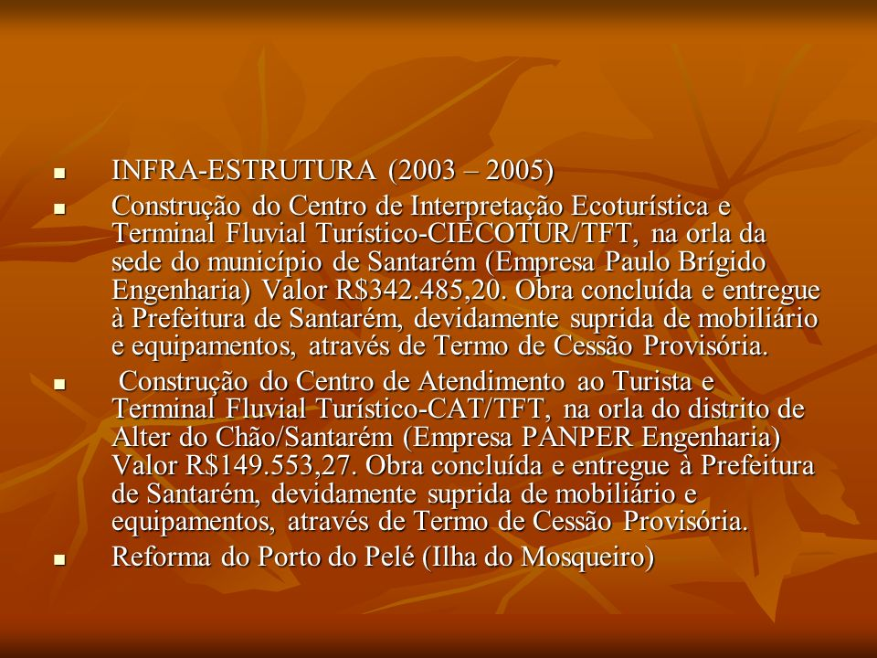 INFRA-ESTRUTURA (2003 – 2005)