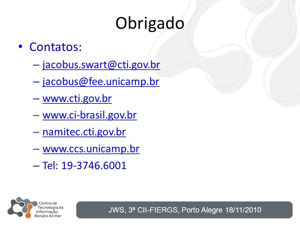 Obrigado Contatos: jacobus.swart@cti.gov.br jacobus@fee.unicamp.br