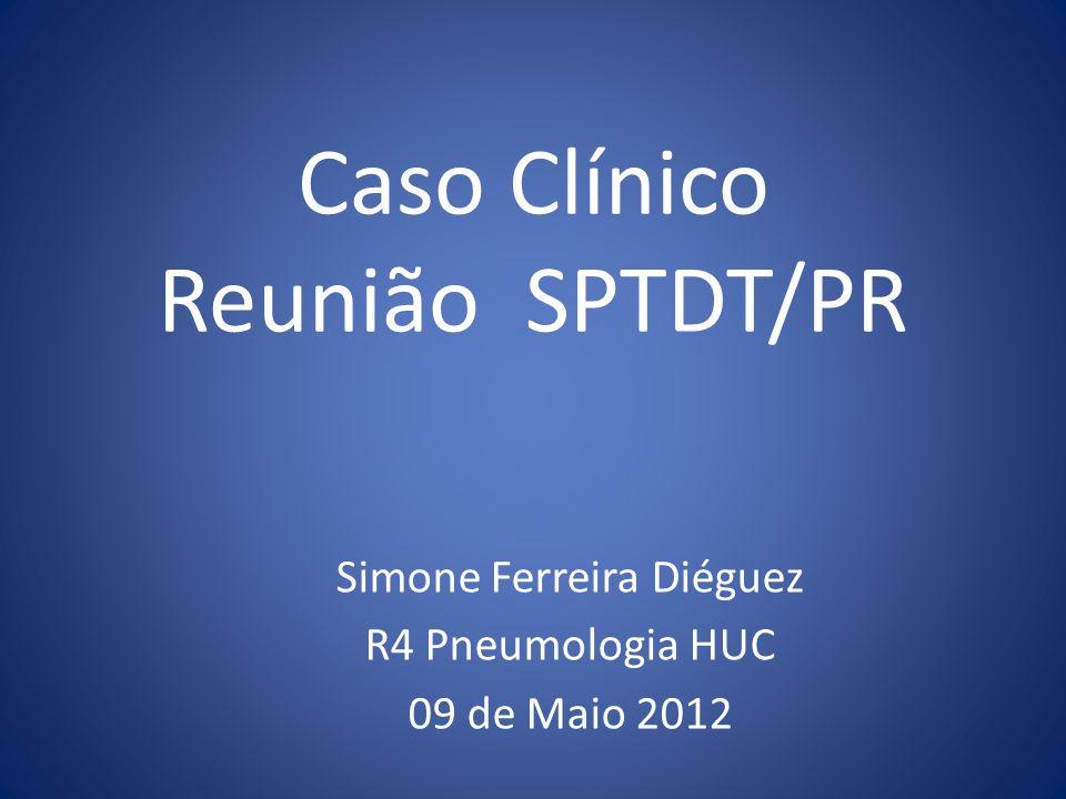 Caso Clínico Reunião SPTDT/PR
