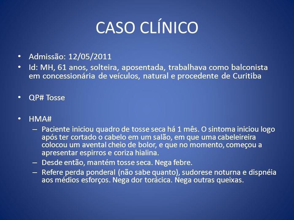 CASO CLÍNICO Admissão: 12/05/2011