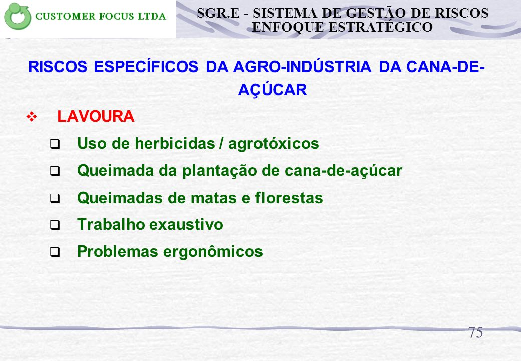 RISCOS ESPECÍFICOS DA AGRO-INDÚSTRIA DA CANA-DE-AÇÚCAR