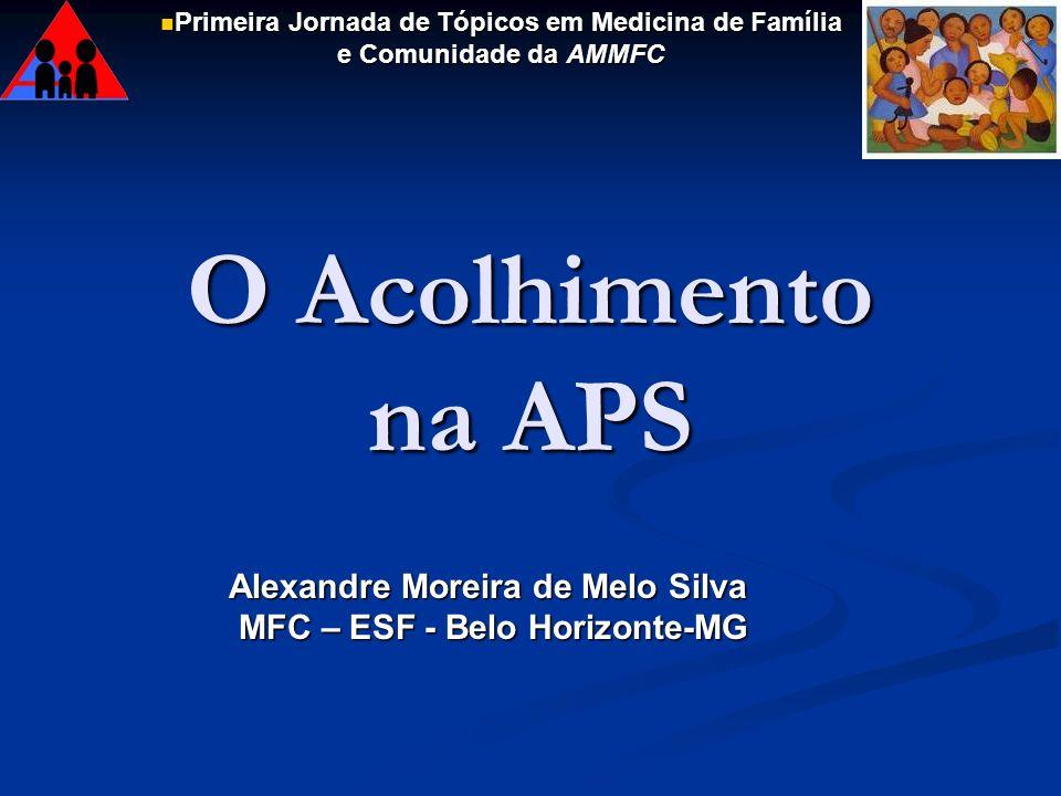 O Acolhimento na APS MFC – ESF - Belo Horizonte-MG