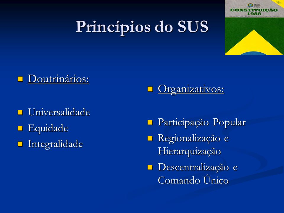 Princípios do SUS Doutrinários: Organizativos: Universalidade Equidade