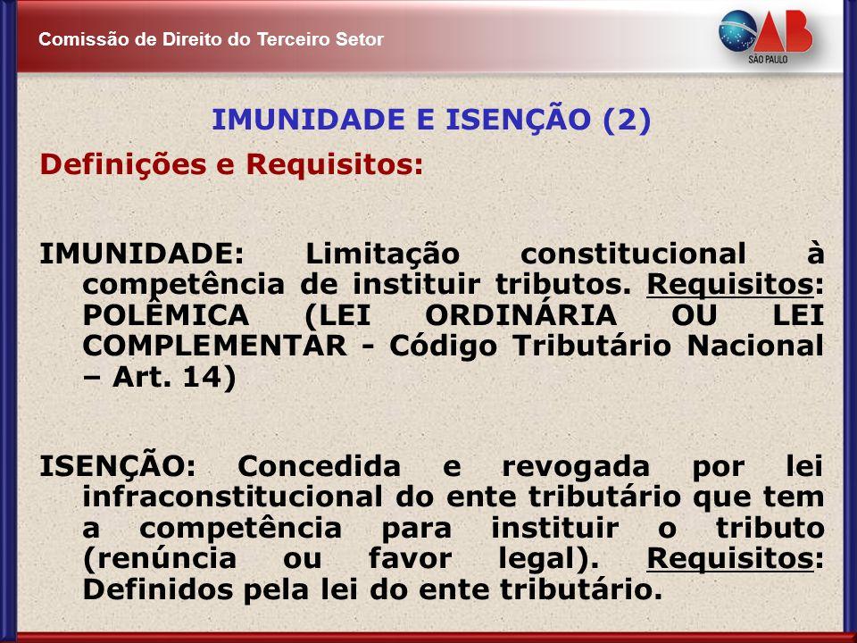 IMUNIDADE E ISENÇÃO (2) Definições e Requisitos: