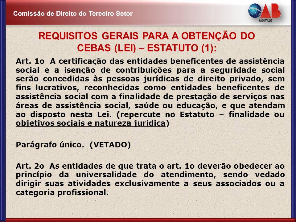 REQUISITOS GERAIS PARA A OBTENÇÃO DO CEBAS (LEI) – ESTATUTO (1):