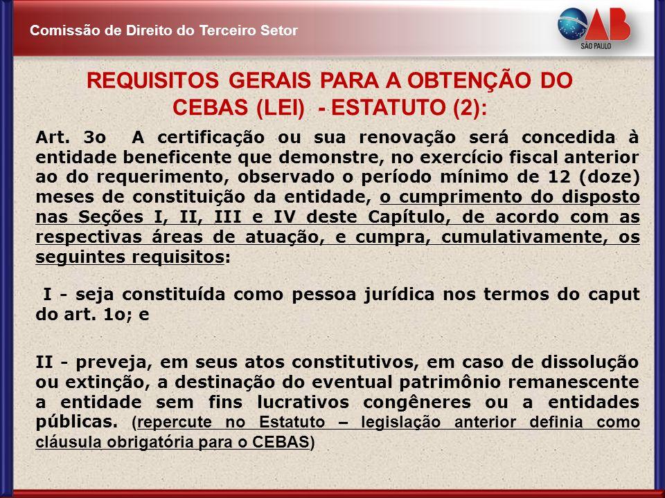 REQUISITOS GERAIS PARA A OBTENÇÃO DO CEBAS (LEI) - ESTATUTO (2):