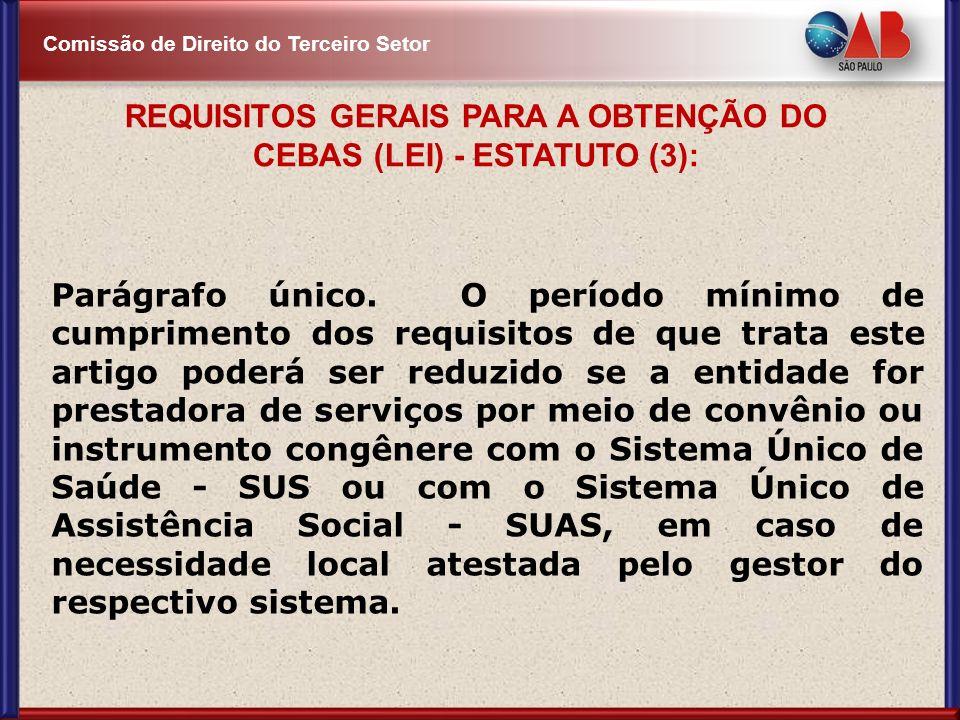 REQUISITOS GERAIS PARA A OBTENÇÃO DO CEBAS (LEI) - ESTATUTO (3):