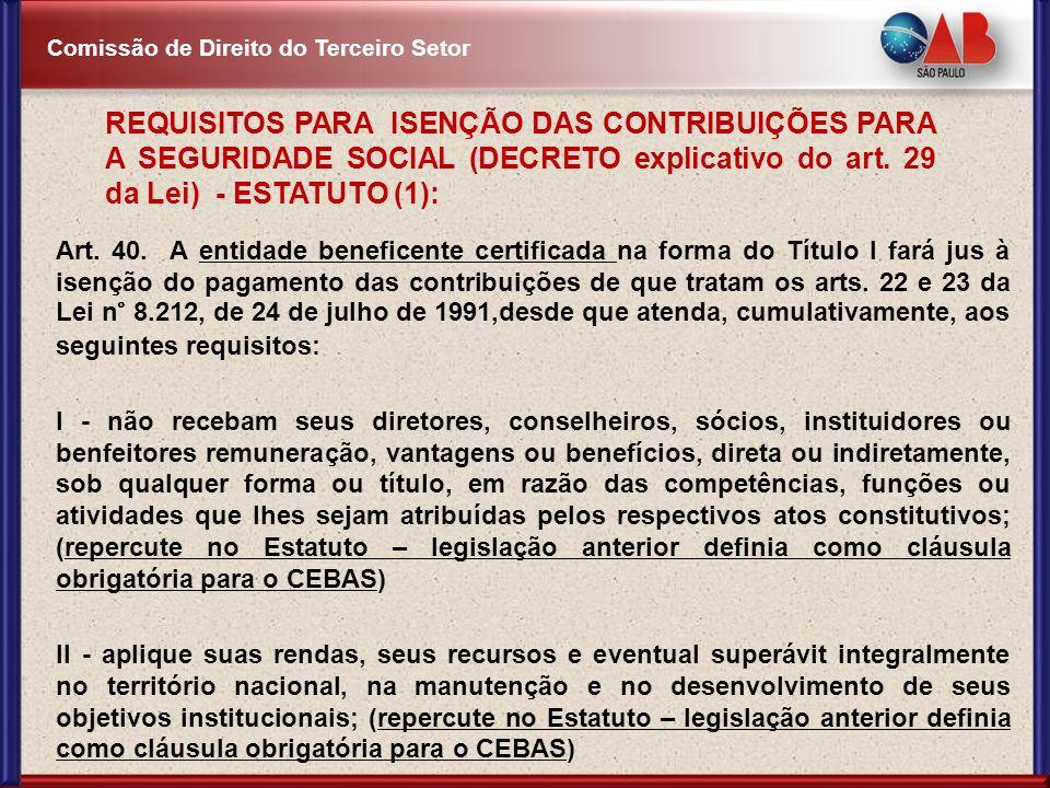 REQUISITOS PARA ISENÇÃO DAS CONTRIBUIÇÕES PARA A SEGURIDADE SOCIAL (DECRETO explicativo do art. 29 da Lei) - ESTATUTO (1):