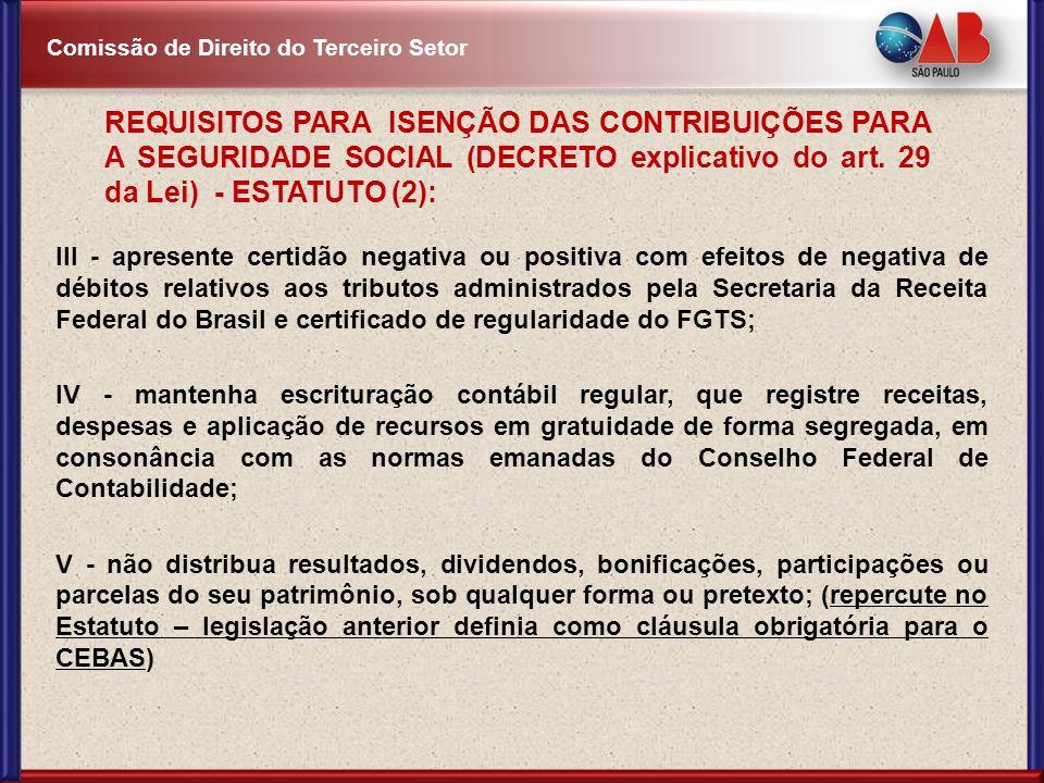 REQUISITOS PARA ISENÇÃO DAS CONTRIBUIÇÕES PARA A SEGURIDADE SOCIAL (DECRETO explicativo do art. 29 da Lei) - ESTATUTO (2):