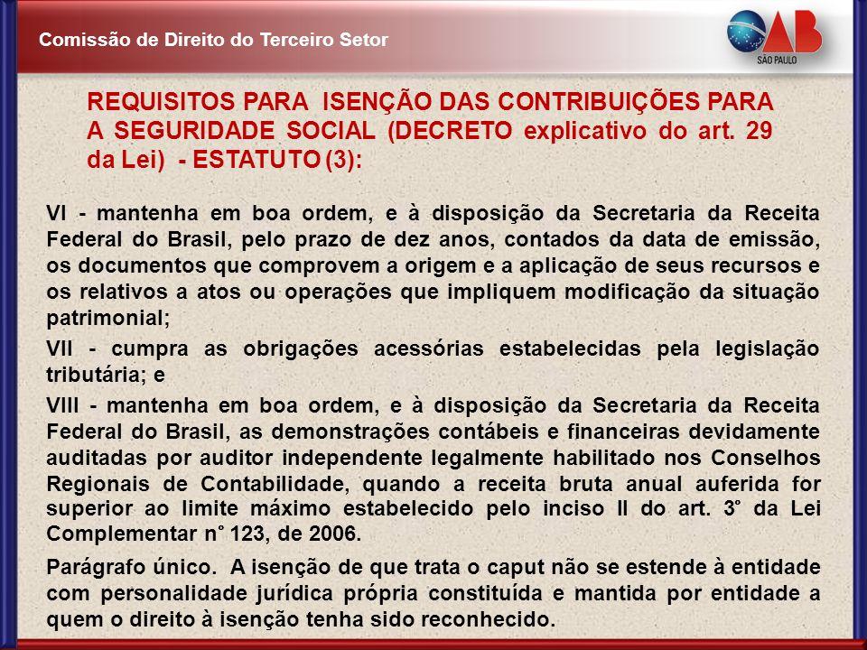REQUISITOS PARA ISENÇÃO DAS CONTRIBUIÇÕES PARA A SEGURIDADE SOCIAL (DECRETO explicativo do art. 29 da Lei) - ESTATUTO (3):