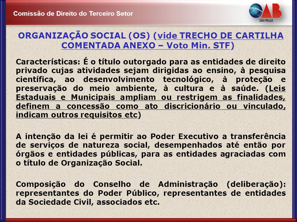 ORGANIZAÇÃO SOCIAL (OS) (vide TRECHO DE CARTILHA COMENTADA ANEXO – Voto Min. STF)