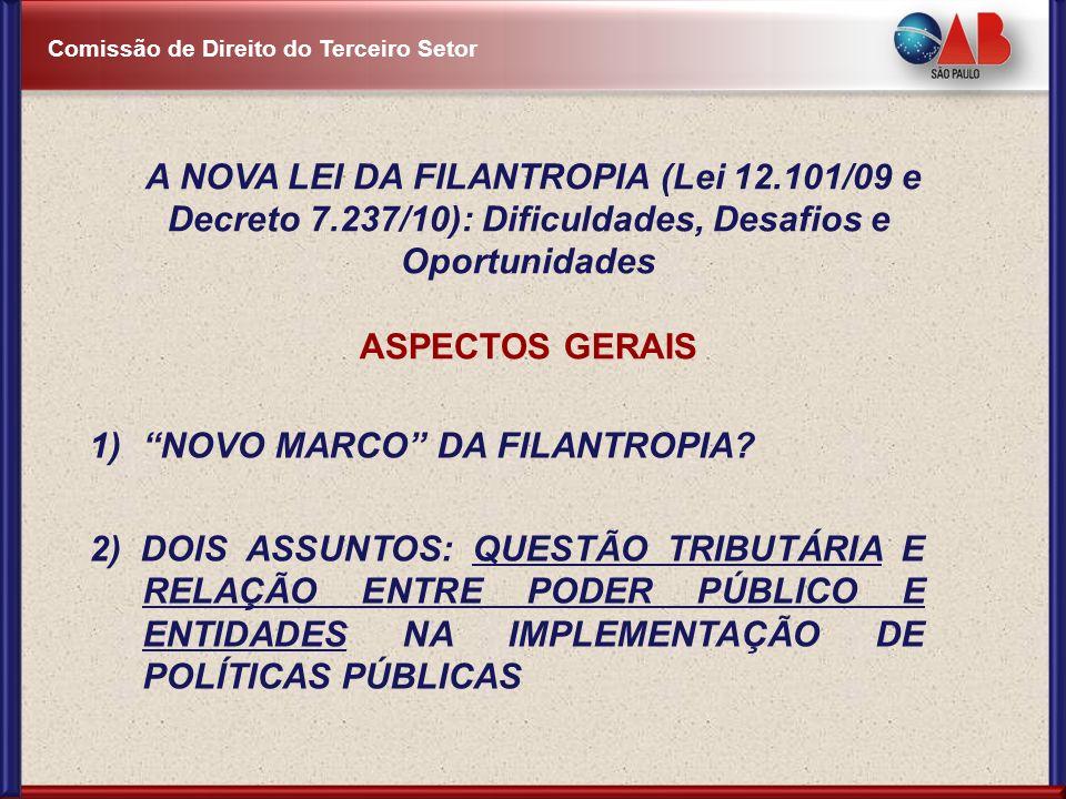 A NOVA LEI DA FILANTROPIA (Lei 12. 101/09 e Decreto 7