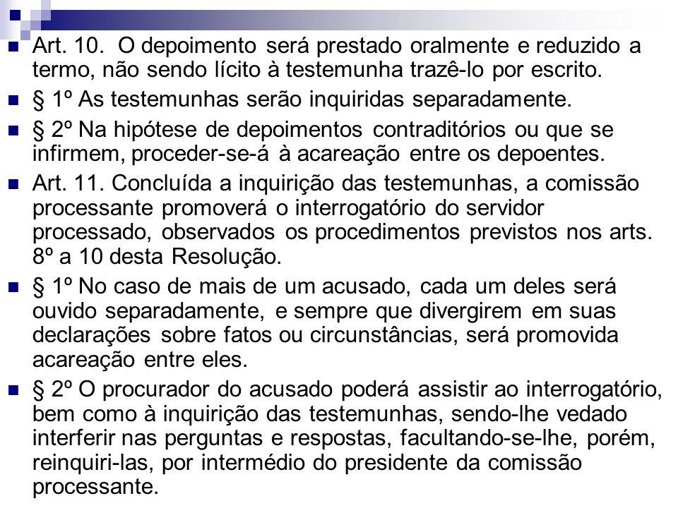 Art. 10. O depoimento será prestado oralmente e reduzido a termo, não sendo lícito à testemunha trazê-lo por escrito.
