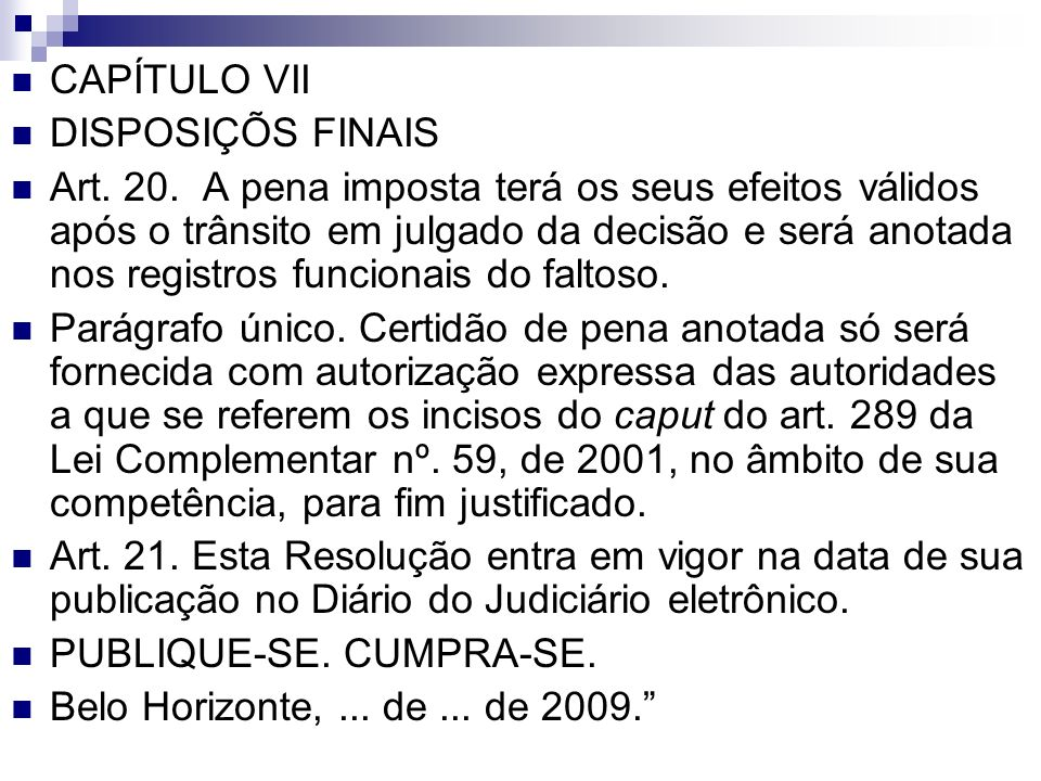 CAPÍTULO VII DISPOSIÇÕS FINAIS.