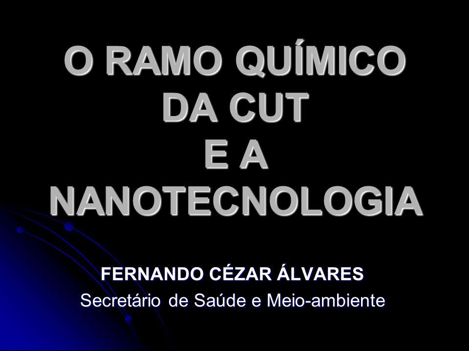 O RAMO QUÍMICO DA CUT E A NANOTECNOLOGIA