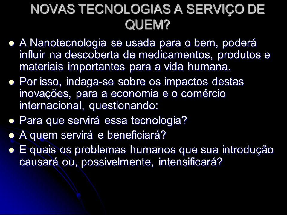 NOVAS TECNOLOGIAS A SERVIÇO DE QUEM