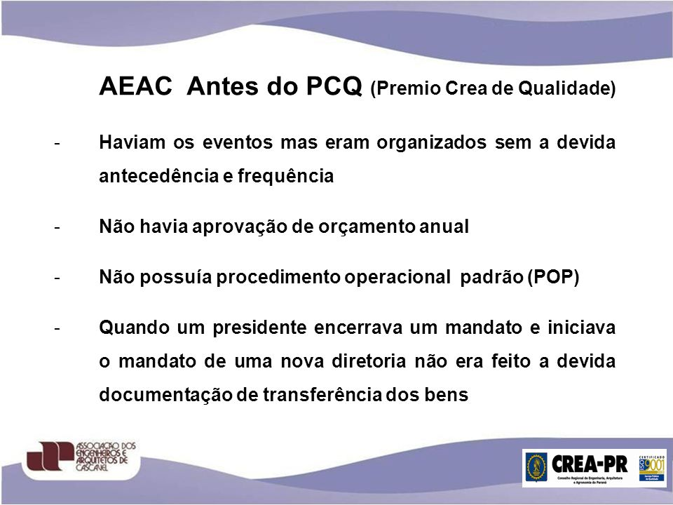 AEAC Antes do PCQ (Premio Crea de Qualidade)