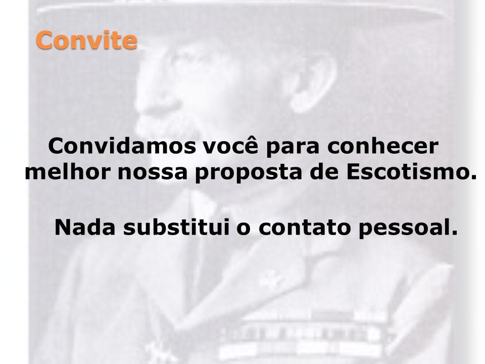 Convite Convidamos você para conhecer melhor nossa proposta de Escotismo.