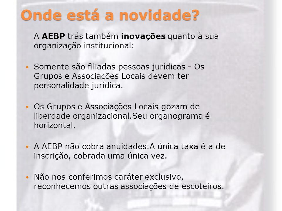 Onde está a novidade A AEBP trás também inovações quanto à sua organização institucional: