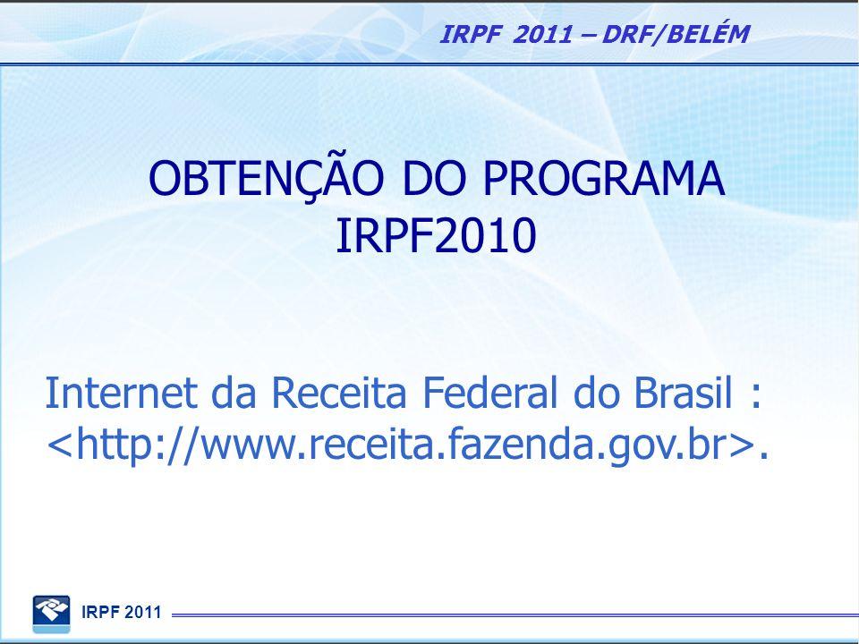 OBTENÇÃO DO PROGRAMA IRPF2010