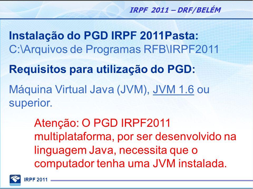 Instalação do PGD IRPF 2011Pasta: C:\Arquivos de Programas RFB\IRPF2011