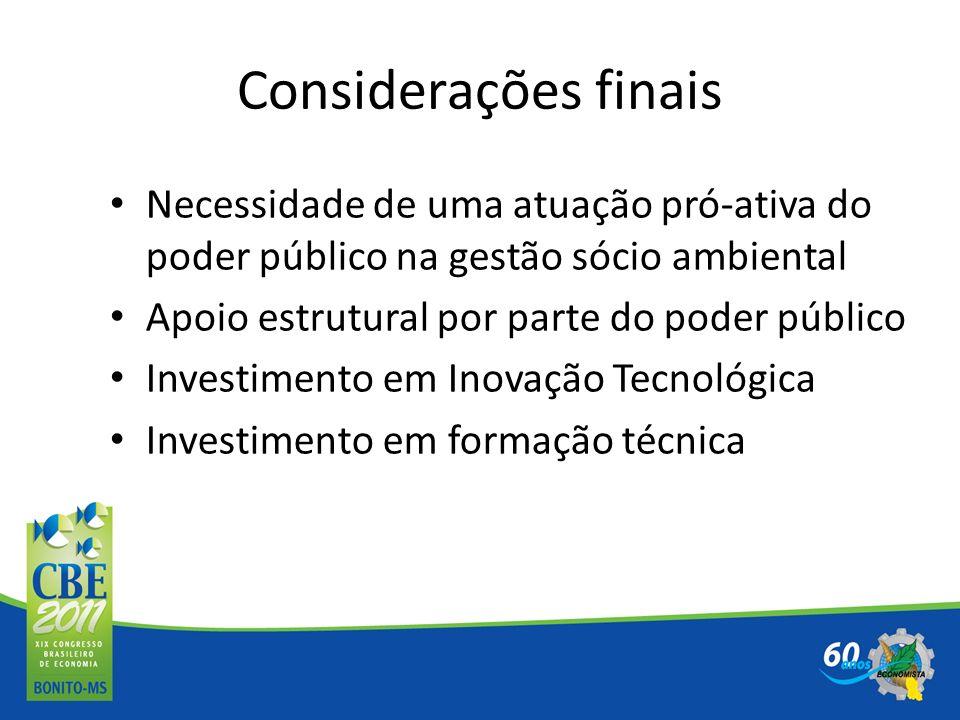 Considerações finais Necessidade de uma atuação pró-ativa do poder público na gestão sócio ambiental.