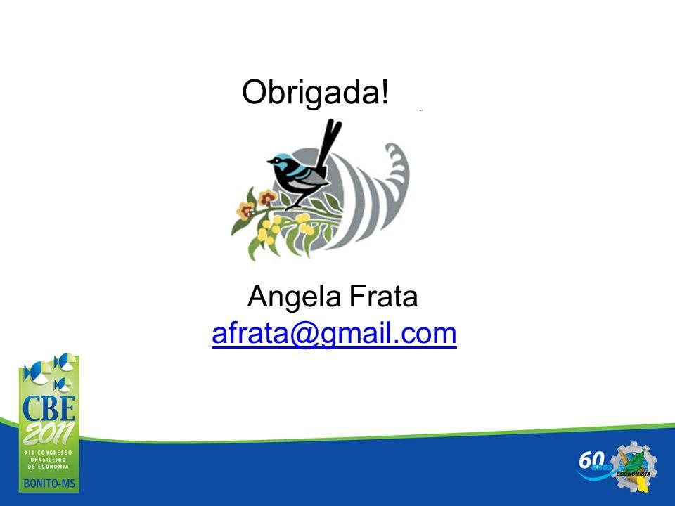 Obrigada! Angela Frata afrata@gmail.com