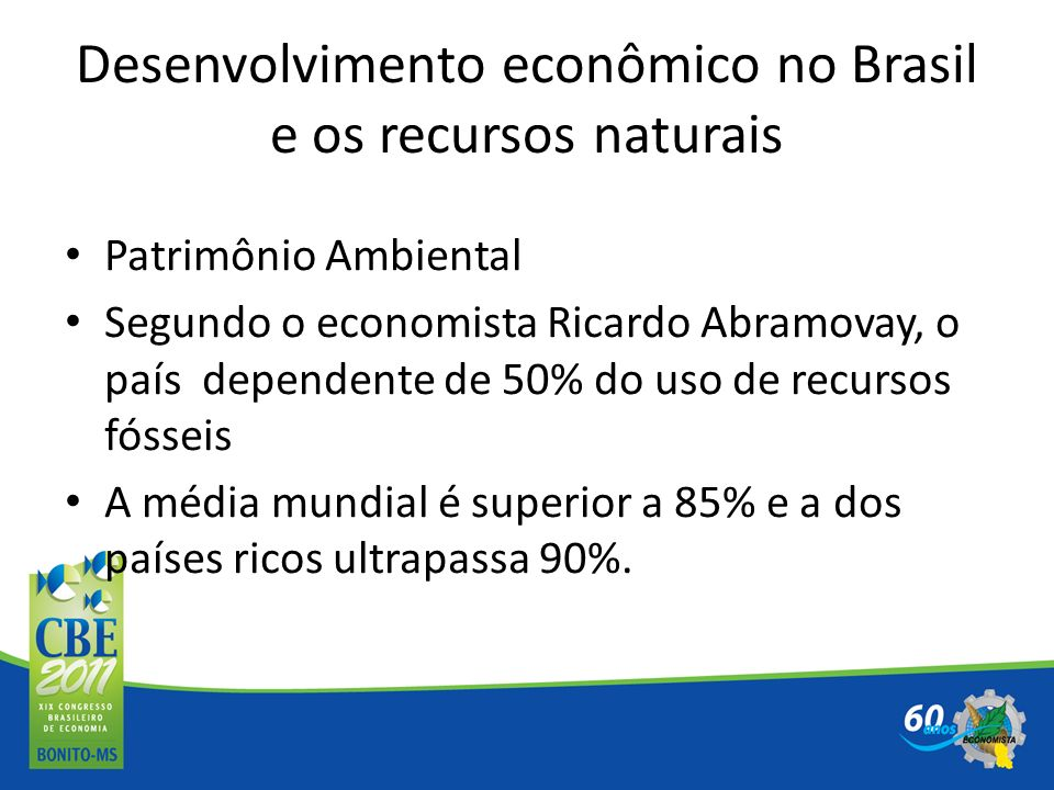 Desenvolvimento econômico no Brasil e os recursos naturais