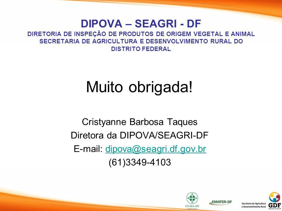 DIPOVA – SEAGRI - DF DIRETORIA DE INSPEÇÃO DE PRODUTOS DE ORIGEM VEGETAL E ANIMAL SECRETARIA DE AGRICULTURA E DESENVOLVIMENTO RURAL DO DISTRITO FEDERAL