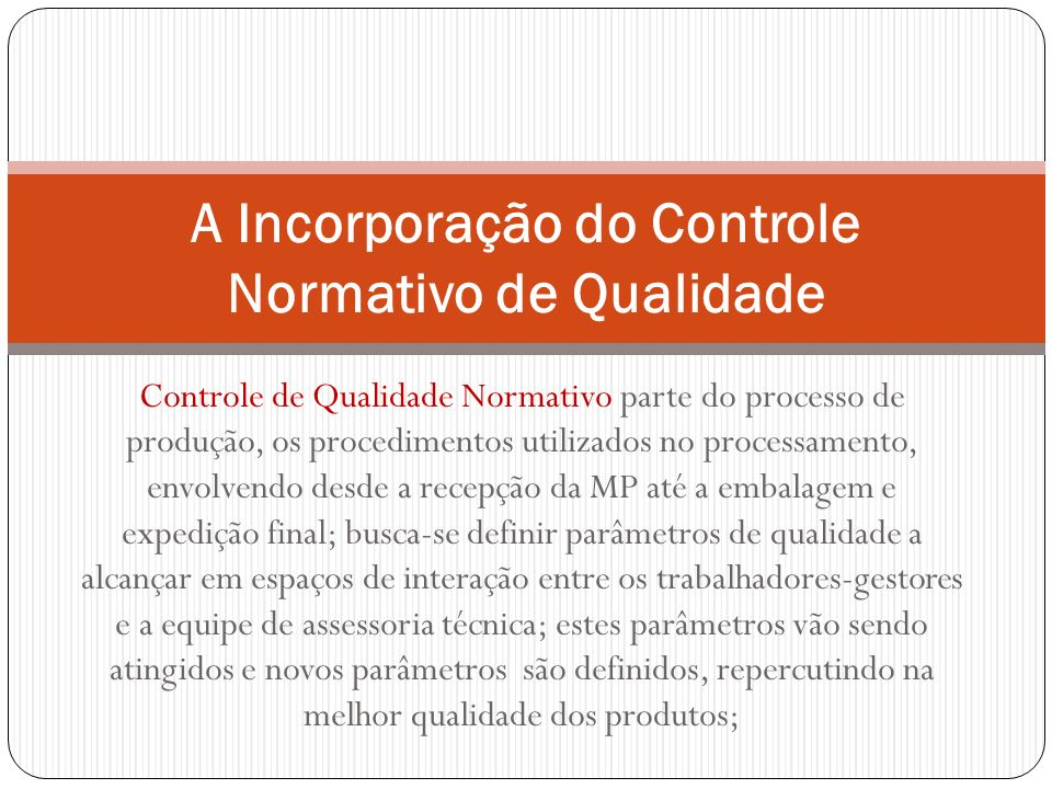 A Incorporação do Controle Normativo de Qualidade